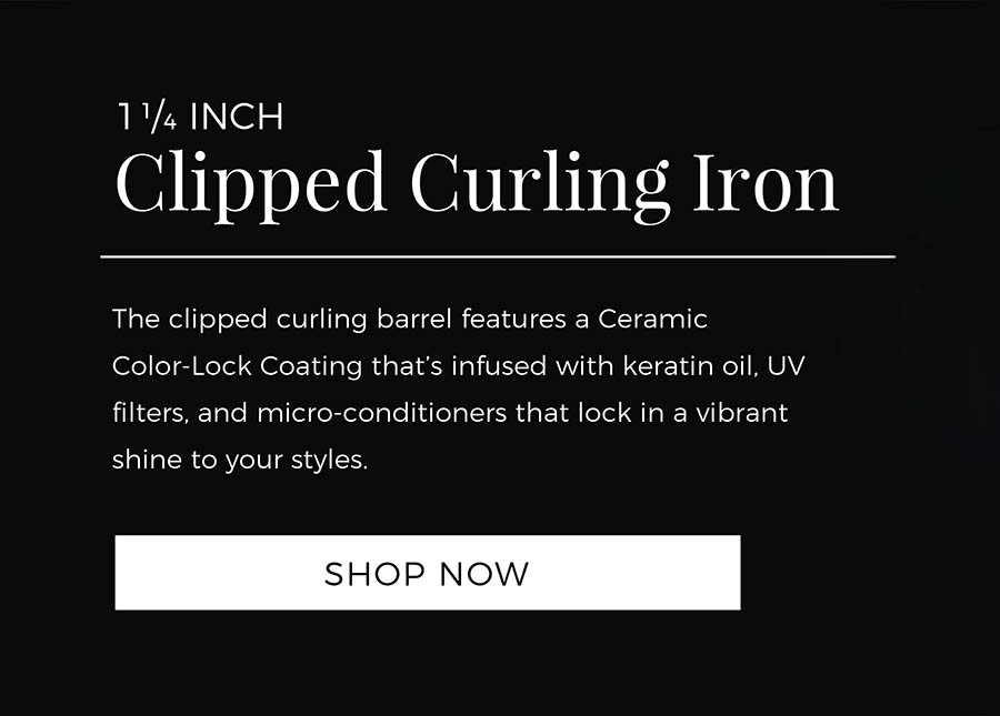 1 1/4 Inch Clipped Curling Iron. The clipped curling barrel features a Ceramic Color-Lock Coating that's infused with keratin oil, UV filters, and micro-conditioners that lock in a vibrant shine to your styles. Shop Now