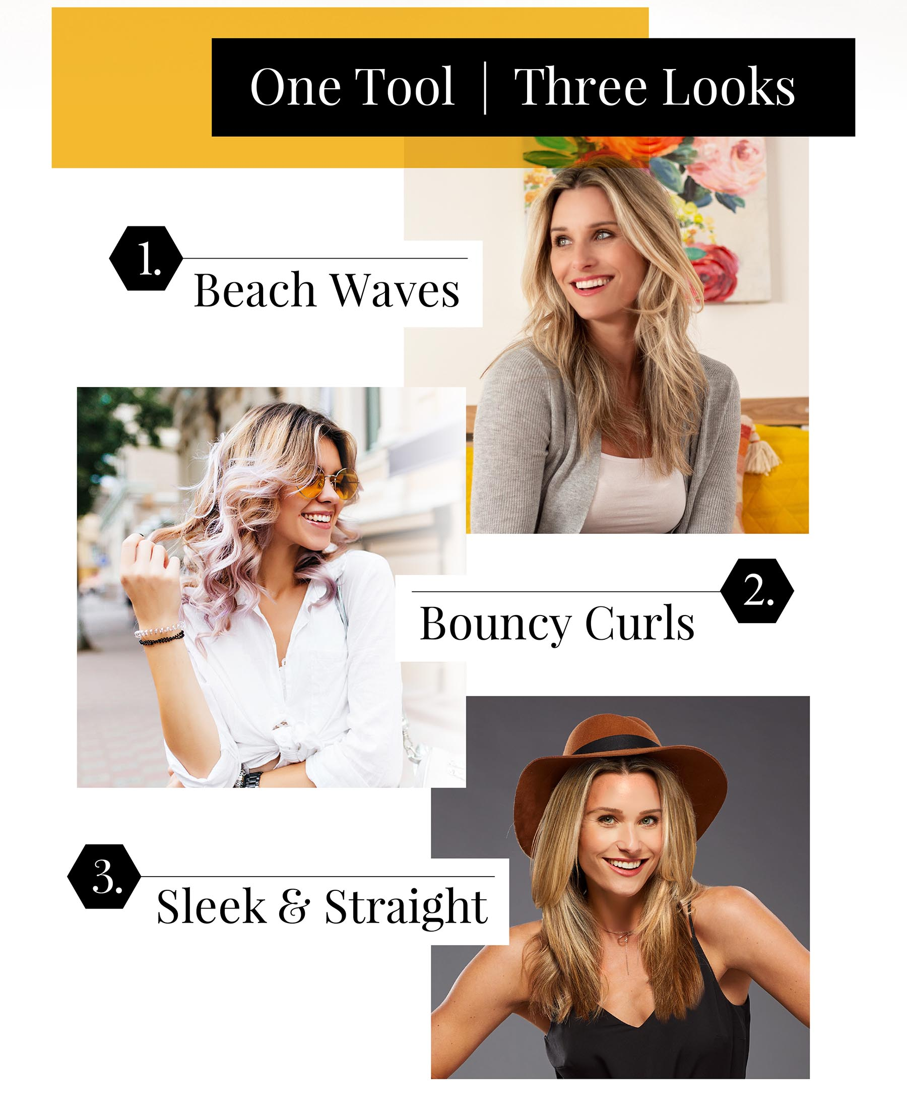 One Tool | Three Looks. 1. Beach Waves 2. Bouncy Curls 3. Sleet & Straight.