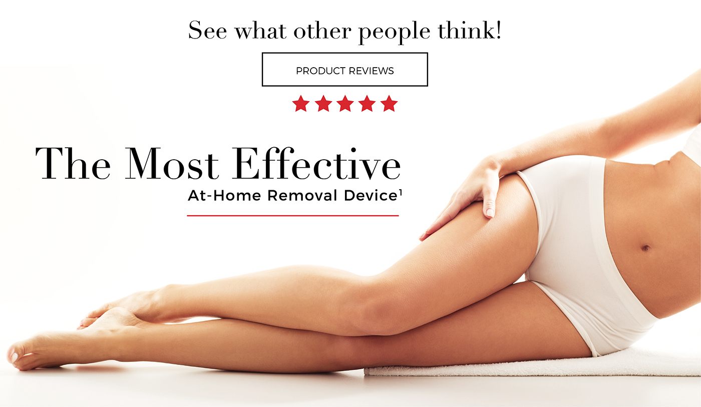 See what other people think! Product reviews.  The most effective at-home removal device.
